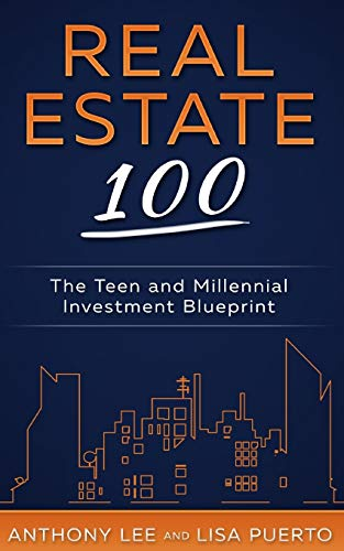 Real Estate Investing Books! - Real Estate 100: The Teen and Millennial Investment Blueprint