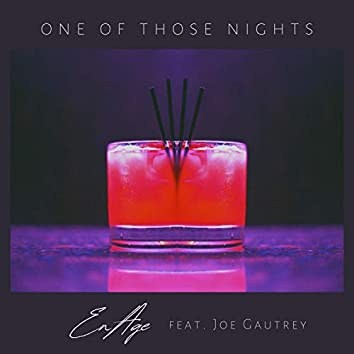 One Of Those Nights (feat. Joe Gautrey)