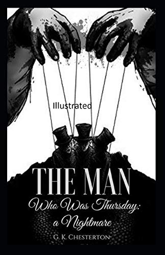 The Man Who Was Thursday: a Nightmare Illustrated