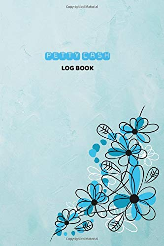 Petty Cash Log Book: Petty Cash Book Ledger Record Keeping Payment for Manage Personal, Business Accounts; Aquarelle Painted with Blue Floral Design