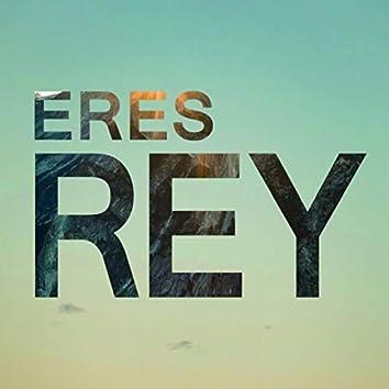 Eres Rey