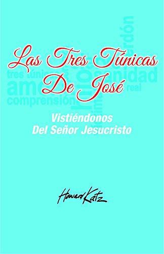 Las Tres Túnicas de José (Spanish Edition)