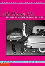 All Shook Up: The Life & Death Of Elvis Presley
