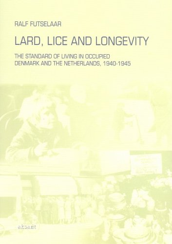 Lard, Lice and Longevity: The Standard of Living in Occupied Denmark and the Netherlands, 1940-1945
