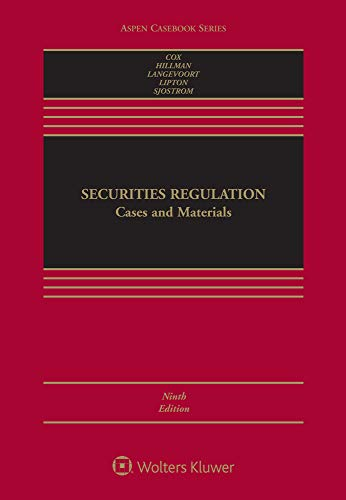 Compare Textbook Prices for Securities Regulation: Cases and Materials Aspen Casebook 9 Edition ISBN 9781543810646 by James D. Cox,Robert W. Hillman,Donald C. Langevoort