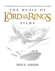 The Music of the Lord of the Rings Films: A Comprehensive Account of Howard Shore\'s Scores (Book and Rarities CD)