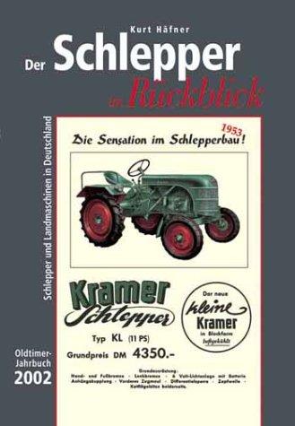 Der Schlepper im Rückblick. Oldtimer Jahrbuch. Schlepper und Landmaschinen in Deutschland: Der Schlepper im Rückblick, Oldtimer-Jahrbuch 2002