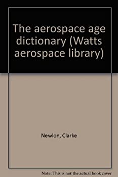 Hardcover The Aerospace Age Dictionary Book