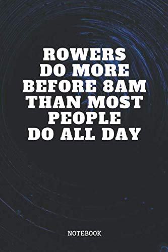 Notebook: Rowing Team Training Quote / Saying Rowing Coach Planner / Organizer / Lined Notebook (6