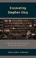 Excavating Stephen King: A Darwinist Hermeneutic Study of the Fiction