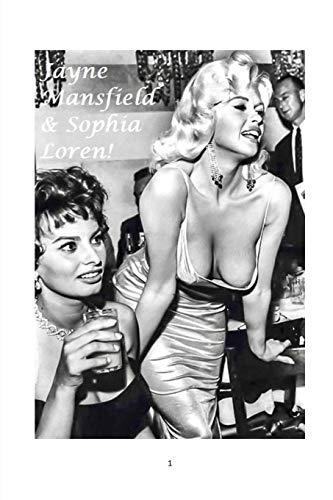 Jayne Mansfield and Sophia Loren!