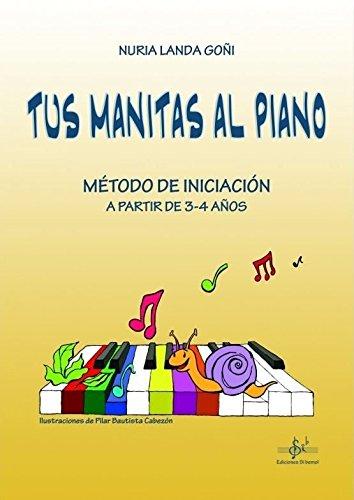 TUS MANITAS AL PIANO: MÉTODO DE INICIACIÓN