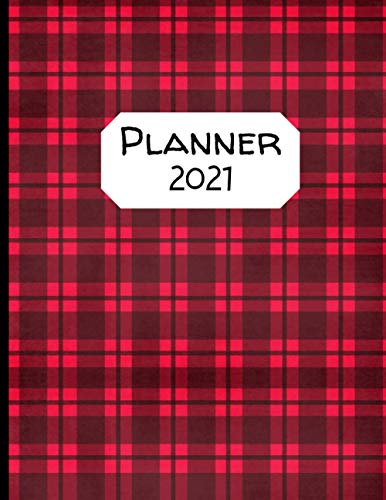Planner 2021: Red Black Plaid Tartan - Daily Weekly Monthly 1 Year Dated Agenda Schedule Organizer - Christmas Gift for Women, Men, Friends, Family