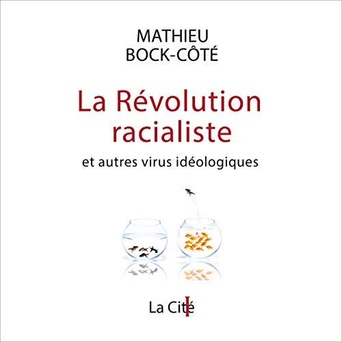 Page de couverture de La Révolution racialiste, et autres virus idéologiques