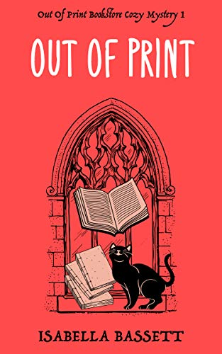 Out Of Print (Old Bookstore Two-Hour Cozy Mysteries Book 1)