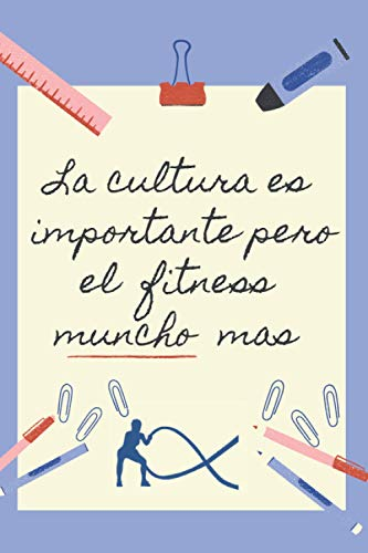 LA EDUCACION ES IMPORTANTE PERO EL FITNESS MUNCHO MAS: CUADERNO DE NOTAS | Diario, Apuntes o Agenda | Regalo Original y Divertido para Amantes del ejercicio físico | Mujeres.