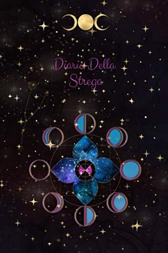 Diario Della Strega: Il libro delle streghe. Un moderno libro delle ombre per la pratica della stregoneria (Magick) | Grimorio di stregoneria rituale