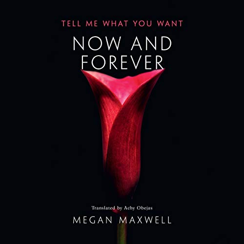 Now and Forever     Tell Me What You Want, Book 2              De :                                                                                                                                 Megan Maxwell,                                                                                        Achy Obejas - translator                               Lu par :                                                                                                                                 Ava Lucas                      Durée : 12 h et 34 min     Pas de notations     Global 0,0