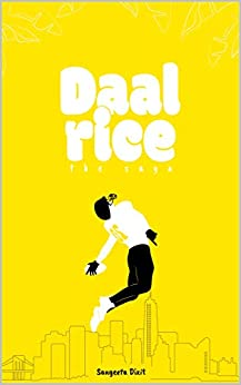 Daal Rice - The Saga: A Humorous Story of a typical Indian American Family by [Sangeeta Dixit]