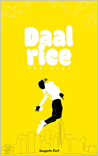 Daal Rice - The Saga: A Humorous Story of a typical Indian American Family (English Edition) eBook: Dixit, Sangeeta: Amazon.es: Tienda Kindle