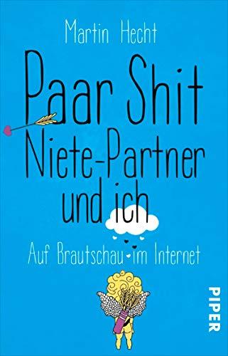 Paar Shit, Niete-Partner und ich: Auf Brautschau im Internet