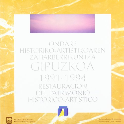 Ondare Historiko Artistikoaren Zaharberrikuntza / 1991-1994 Restaura (Artea, Ondare Historiko-Ar)