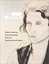 Eye Contact: Modern American Portrait Drawings from the National Portrait Gallery
