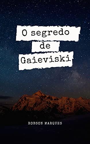 O segredo de Gaieviski
