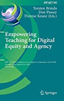 Empowering Teaching for Digital Equity and Agency: IFIP TC 3 Open Conference on Computers in Education, OCCE 2020, Mumbai, India, January 6–8, 2020, Proceedings (IFIP Advances in Information and Communication Technology, 595)