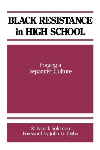 Black Resistance in High School: Forging a Separatist Culture (Suny Series, Frontiers in Education) by R. Patrick Soloman (1992-03-16)