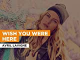 Wish You Were Here in the Style of Avril Lavigne