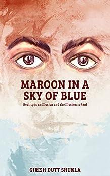 Maroon In A Sky Of Blue by [Girish  Dutt Shukla]