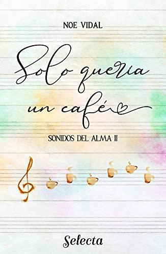 Solo quería un café (Sonidos del alma 2) (Spanish Edition)
