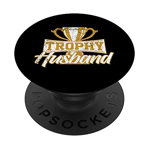Funny Husband Partner Fiance Trophy Anniversary Cute Gag PopSockets PopGrip Intercambiable