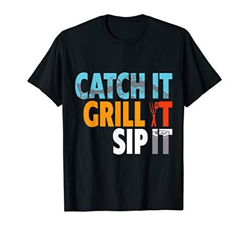 Catch It Grill It Sip It fischer Spruch I Bier und Angel T-Shirt