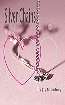 Silver Chains by [Jay Mountney]