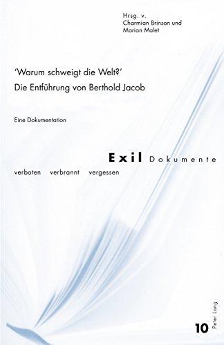 «Warum schweigt die Welt?» Die Entführung von Berthold Jacob: Eine Dokumentation (Exil-Dokumente 10) (German Edition)