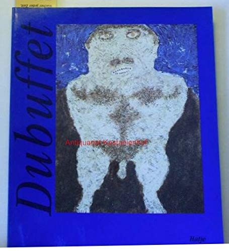 Jean Dubuffet. 1901 - 1985. Katalog zur Ausstellung Kunsthalle Schirn Frankfurt, 1990/1991,,in Verbindung mit der Fondation Dubuffet. Übersetzung: Ebba Drolshagen.