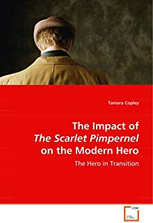 The Impact of the Scarlet Pimpernel on the Modern Hero