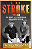 Dear Stroke, You Suck: The Journey of A Fitness Trainer and Stroke Survivor