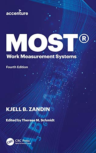 Compare Textbook Prices for MOST® Work Measurement Systems 4 Edition ISBN 9780367345310 by Zandin, Kjell B.,Schmidt, Therese M.