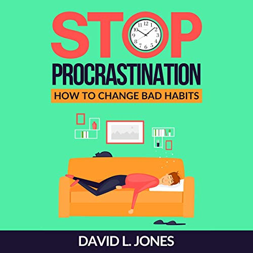 Stop Procrastination: How to Change Bad Habits  By  cover art