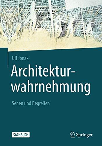 Architekturwahrnehmung: Sehen und Begreifen