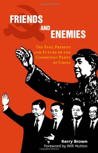 Friends And Enemies: The Past, Present And Future Of The Communist Party Of China (China In The 21st Century) By Kerry Bro...