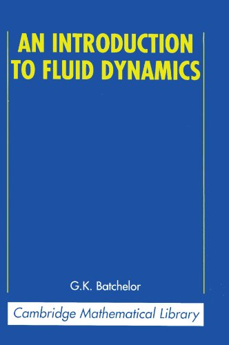 An Introduction to Fluid Dynamics (Cambridge Mathematical Library)