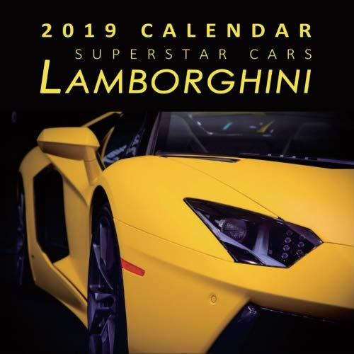 2019 Calendar Superstar Cars Lamborghini: 2019 Monthly Calendar with USA Holidays & Observances, Full Color Photos,Super Car Calendar, Automobile Calendar (2019 Supercar Calendar)