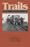Trails: Toward a New Western History