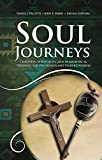 Soul Journeys: Christian Spirituality and Shamanism as Pathways for Wholeness and Understanding