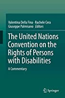 The United Nations Convention on the Rights of Persons with Disabilities: A Commentary