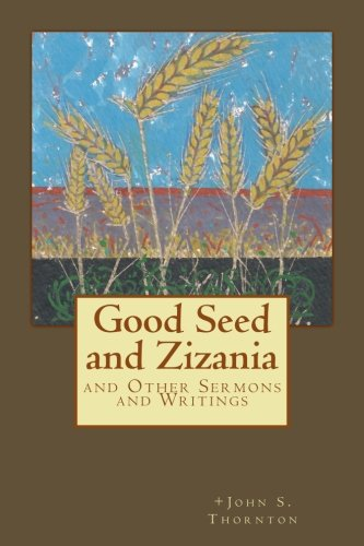 Good Seed and Zizania: And Other Sermons and Writings